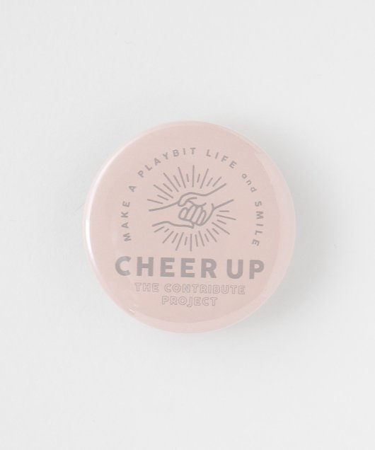 【CHEER UP】44mm缶バッジ